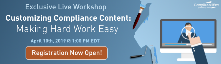 Customizing Compliance Content: Making Hard Work Easy