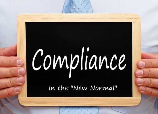 "Managing Compliance in the ""New Normal"""